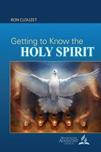 Getting to Know the Holy Spirit by Ron E. M. Clouzet