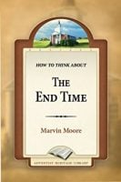 Marvine Moore: How to Think About the End Time, http://amzn.to/2FCZzcx