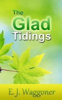 EJ Waggoner, Glad Tidings, Rev