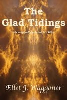 The Glad Tidings, book by E. J. Waggoner