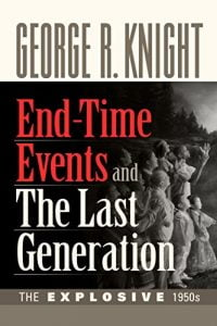 End-time Events and the Last Generation by George Knight