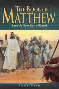 Companion book to the Book of  Matthew by Andy Nash