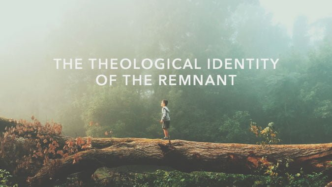 theological-identity-of-the-remnant