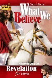 Seth Pierce book, What we believe: Revelation for Teens