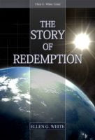 Story of Redemption by Ellen G White