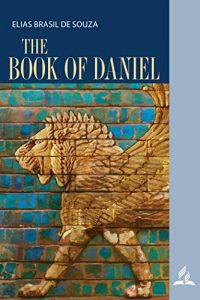 Bible Bookshelf, The Book of Daniel by Elias Brasil de Souza